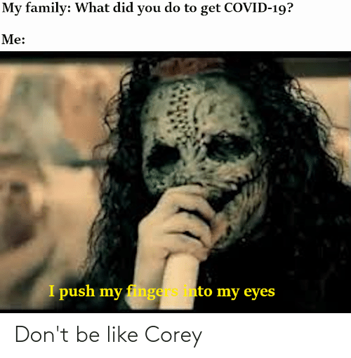 Don't Be Like: Don't be like Corey