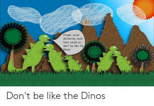 Don't Be Like: Don't be like the Dinos