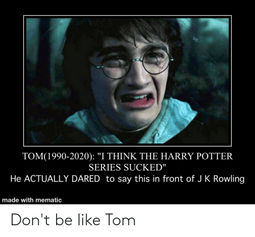 Don't Be Like: Don't be like Tom