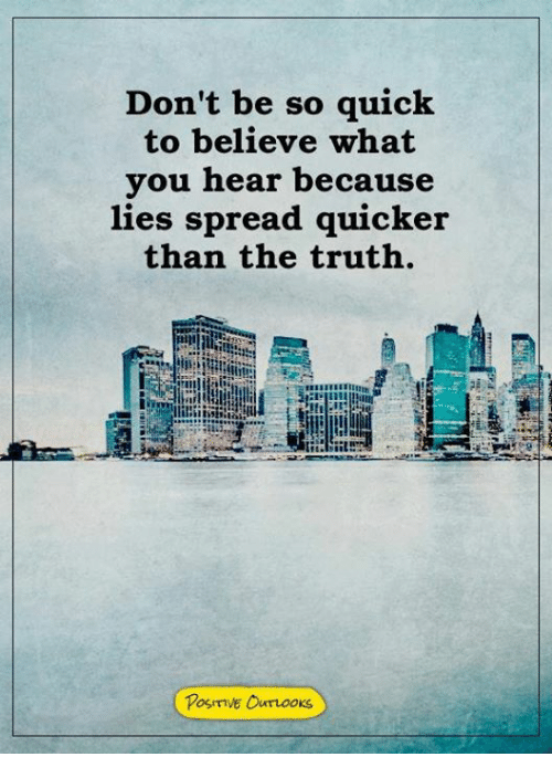 Memes, Truth, and 🤖: Don't be so quick  to believe what  vou hear because  lie  s spread quicker  than the truth.