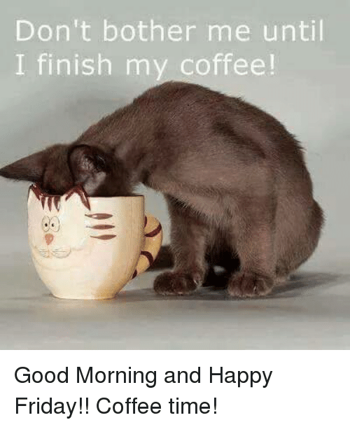 Good Morning Coffee Friday : Best memes about friday coffee