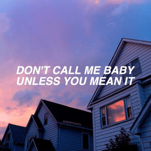 Dont Call Me: DON'T CALL ME BABY  UNLESS YOU MEAN IT  solarstronomy