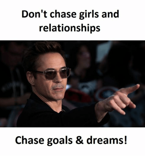 Image result for dont chase girls