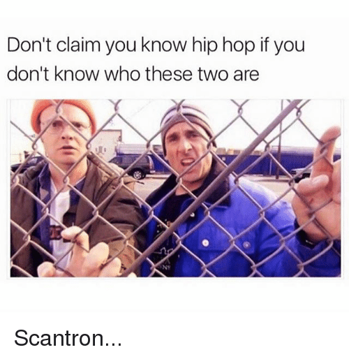 Funny, Hip Hop, and Who: Don't claim you know hip hop if you  don't know who these two are  NS Scantron...