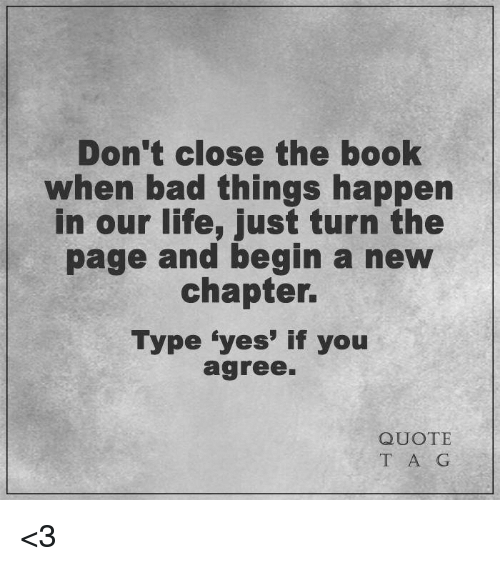 Bad Things Happen Quotes: Don't Close The Book When Bad Things Happen In Our Life