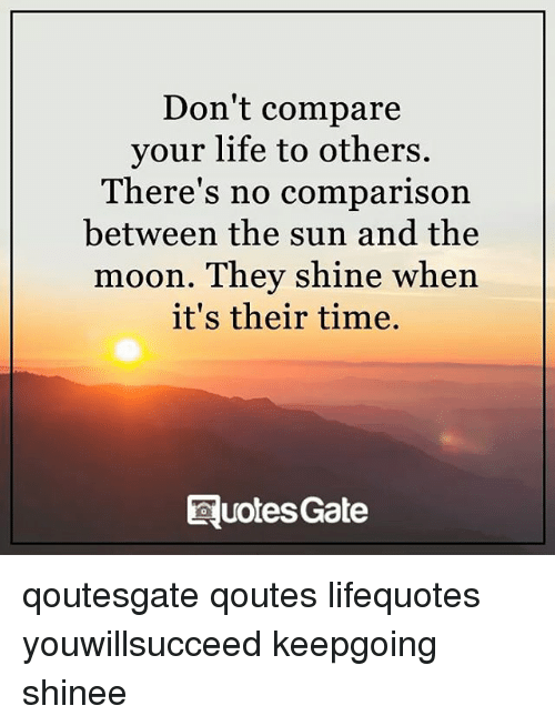 Memes, 🤖, And The Moon: Donu0027t Compare Your Life To Others