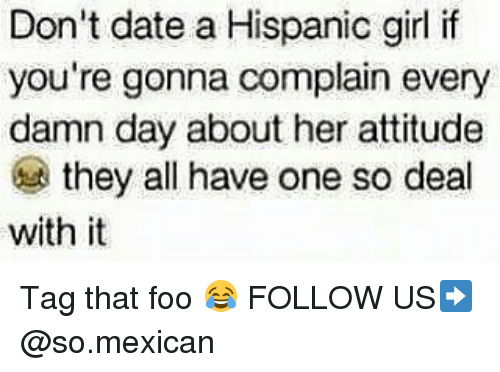 Dating a latino be like