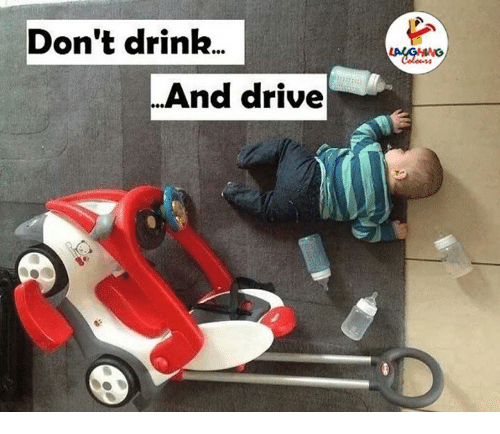 Dont Drink And Drive: Don't drink..  And drive