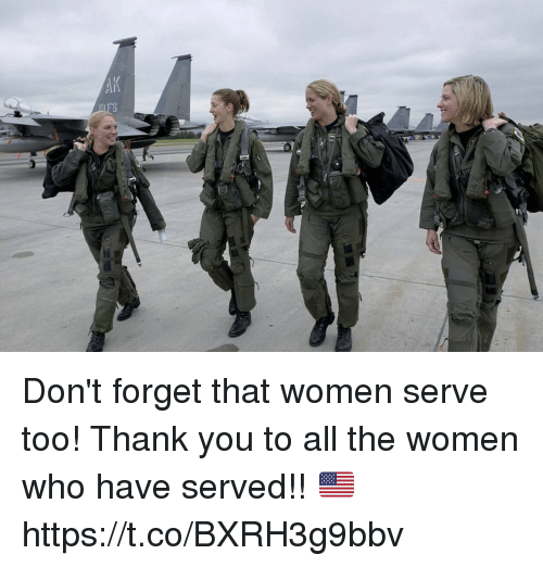 Memes, Thank You, and Women: Don't forget that women serve too! Thank you to all the women who have served!! 🇺🇸 https://t.co/BXRH3g9bbv