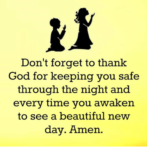 https://pics.onsizzle.com/dont-forget-to-thank-god-for-keeping-you-safe-through-17249033.png