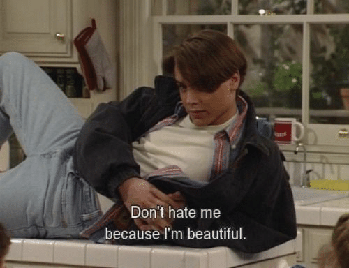 Because Im: Don't hate me  because I'm beautiful.