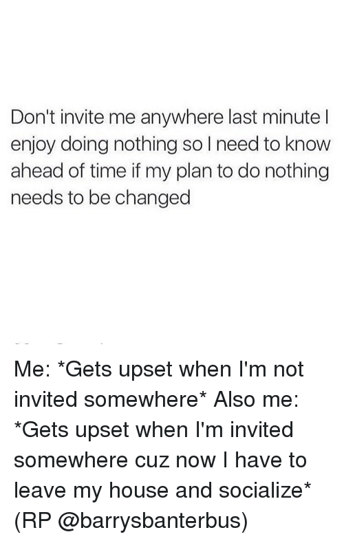 dont invite me anywhere last minute l enjoy doing nothing 2406835 don't invite me anywhere last minute l enjoy doing nothing so l,Last Minute Invite