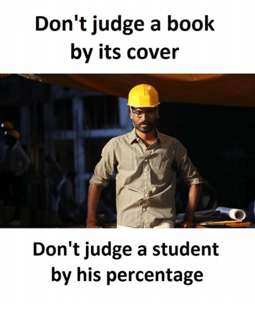 dont judge a book by its cover: Don't judge a book  by its cover  Don't judge a student  by his percentage