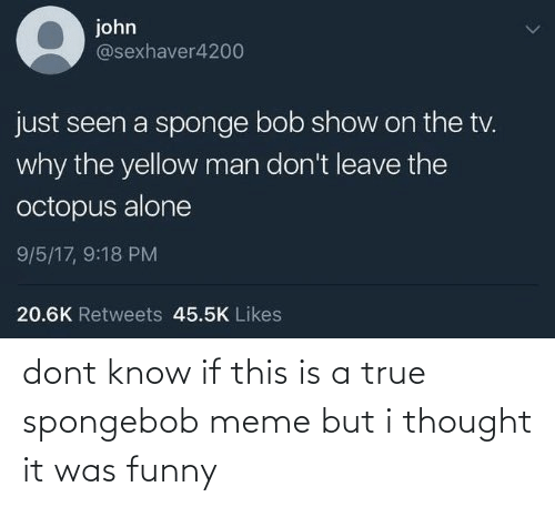 meme: dont know if this is a true spongebob meme but i thought it was funny