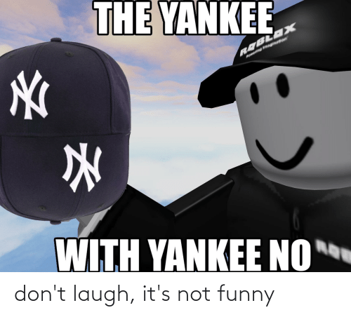 Its Not Funny: don't laugh, it's not funny
