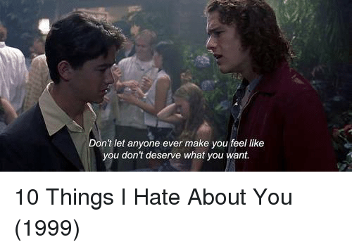 10 Things I Hate About You Meme: 25+ Best Memes About Hateful