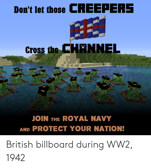 royal navy: Don't let those CREEPEAS  Cross the  CHANHEL  JOIN THE ROYAL NAVY  AND PROTECT YOUR NATION! British billboard during WW2, 1942