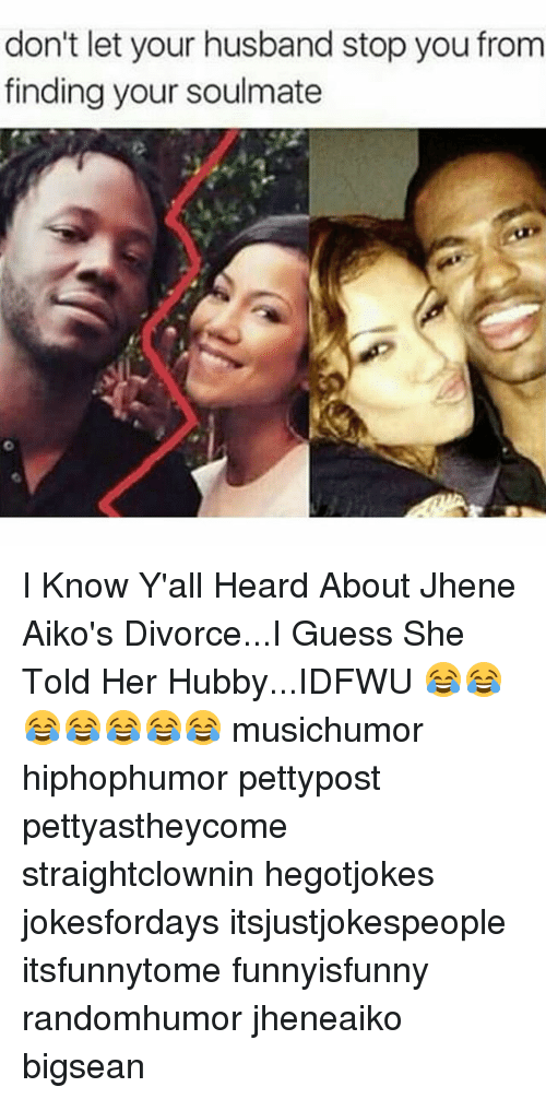 Jhene: don't let your husband stop you from  finding your soulmate I Know Y'all Heard About Jhene Aiko's Divorce...I Guess She Told Her Hubby...IDFWU 😂😂😂😂😂😂😂 musichumor hiphophumor pettypost pettyastheycome straightclownin hegotjokes jokesfordays itsjustjokespeople itsfunnytome funnyisfunny randomhumor jheneaiko bigsean