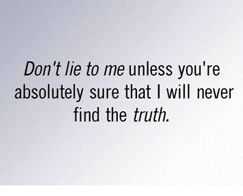 lying to find the truth