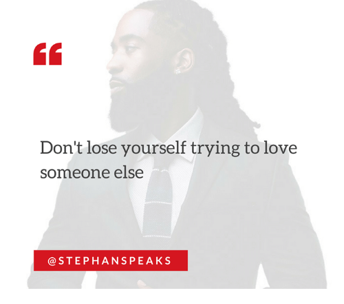 Memes, 🤖, and Lose: Don't lose yourself trying to love  someone else  STEPH ANS PE AKS