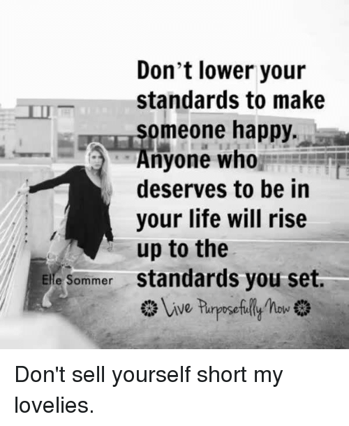 never sell myself short Selling myself short these are certainly different times we live in i recall a time when the thought never even entered my mind that i might go to school.