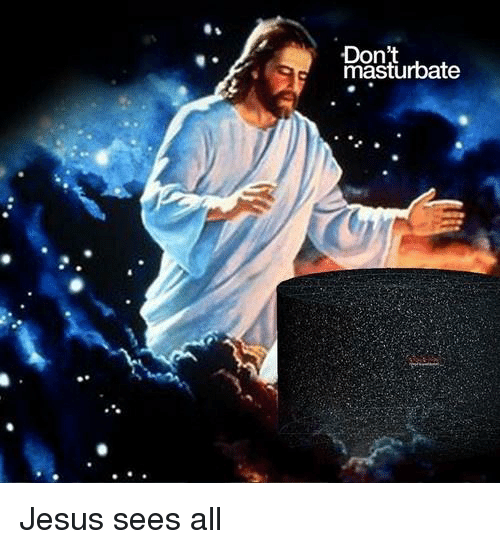 [Image: dont-masturbate-jesus-sees-all-2726199.png]
