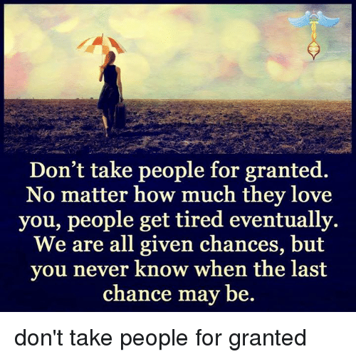 I Love You Quotes: Don't Take People For Granted No Matter How Much They Love