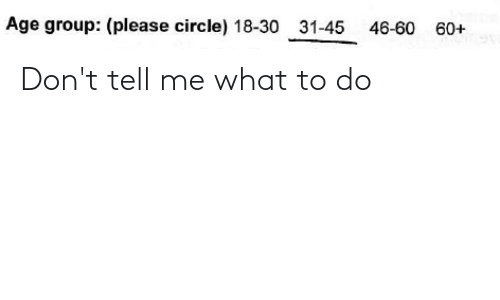 dont tell me: Don't tell me what to do