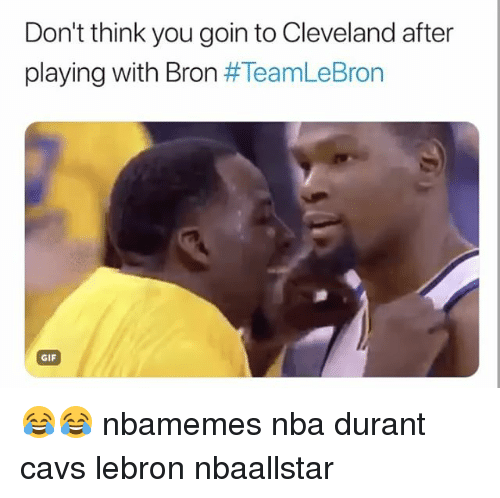 Basketball, Cavs, and Gif: Don't think you goin to Cleveland after  playing with Bron #TeamLeBron  GIF 😂😂 nbamemes nba durant cavs lebron nbaallstar