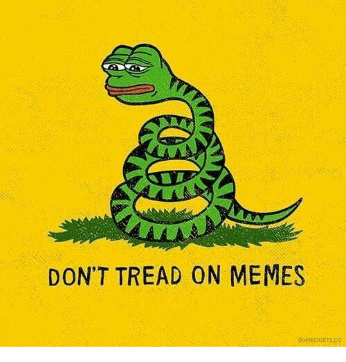 Dank, 🤖, and Tread: DON'T TREAD ON MEMES