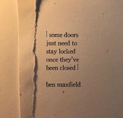 Locked: doors  some  just need to  stay locked  once they've  been closed  ben maxfield