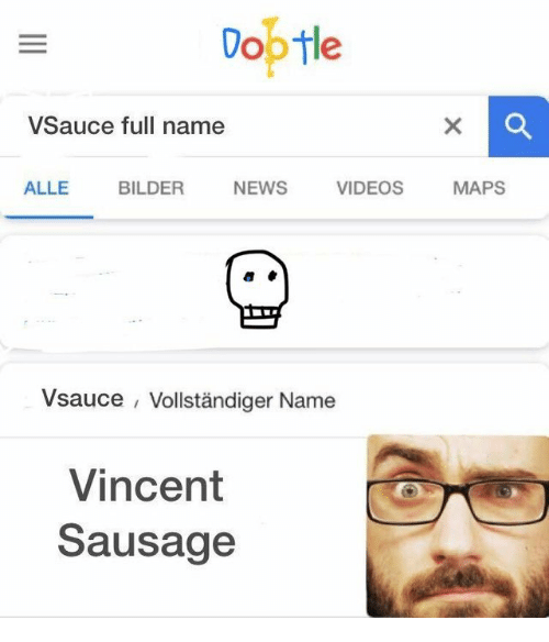 News, Videos, and Maps: Doptle  VSauce full name  ALLE BILDER NEWS VIDEOS MAPS  Vsauce Vollständiger Name  Vincent  Sausage