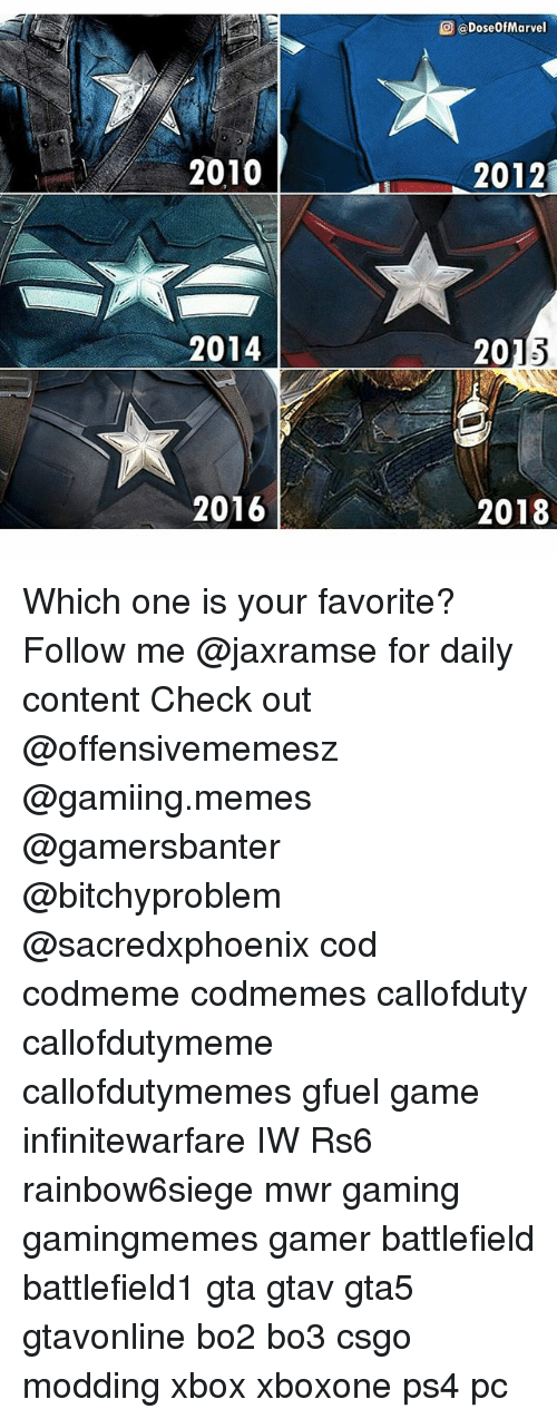 Gamerant: @) @DoseOfMarvel  2010  2012  2014  201  2016  2018 Which one is your favorite? Follow me @jaxramse for daily content Check out @offensivememesz @gamiing.memes @gamersbanter @bitchyproblem @sacredxphoenix cod codmeme codmemes callofduty callofdutymeme callofdutymemes gfuel game infinitewarfare IW Rs6 rainbow6siege mwr gaming gamingmemes gamer battlefield battlefield1 gta gtav gta5 gtavonline bo2 bo3 csgo modding xbox xboxone ps4 pc