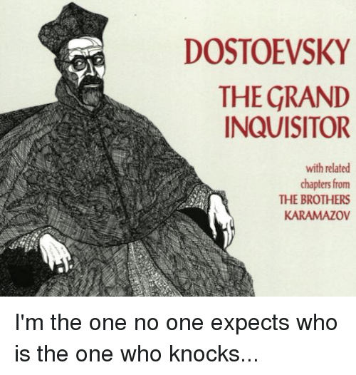 an analysis of inquisitor in the brothers karamazov by dostoyevsky Analysis of the inquisitor's argument in the brothers karamazov dostoevsky makes a strong case against jesus in the grand inquisitor: jesus did not love humanity sufficiently to care for the greater good of the race.