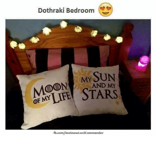 Memes, Dothraki, and 🤖: Dothraki Bedroom  MY SUN  fb.com/Jon SnowLordcommander