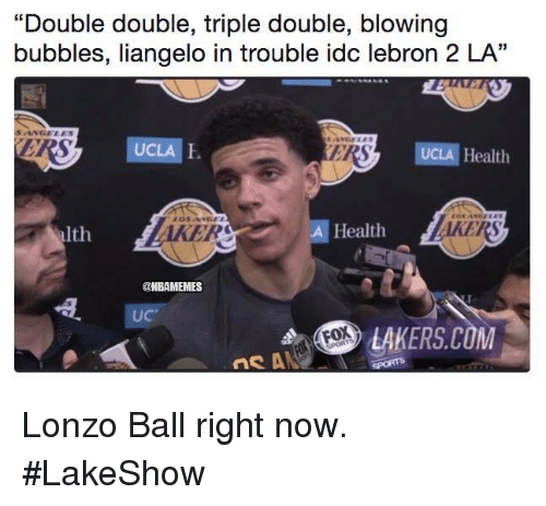 "triple double: ""Double double, triple double, blowing  bubbles, liangelo in trouble idc lebron 2 LA""  SANGELES  UCLA E  ERS  UCLA Health  alth  AKER  A Health  @NBAMEMES  UC  LAKERS.COM Lonzo Ball right now. #LakeShow"