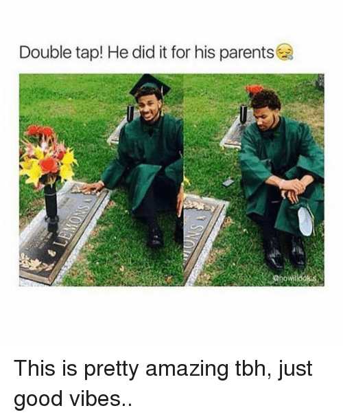 good vibe: Double tap! He did it for his parents This is pretty amazing tbh, just good vibes..