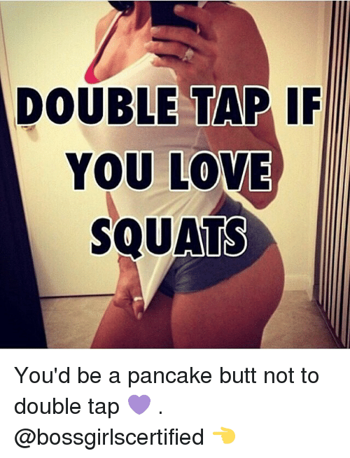 Gym: DOUBLE TAP I  YOU LOVE  SQUAUS You'd be a pancake butt not to double tap 💜 . @bossgirlscertified 👈