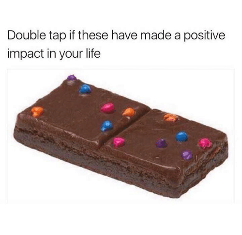 Life, Double, and Tap: Double tap if these have made a positive  impact in your life