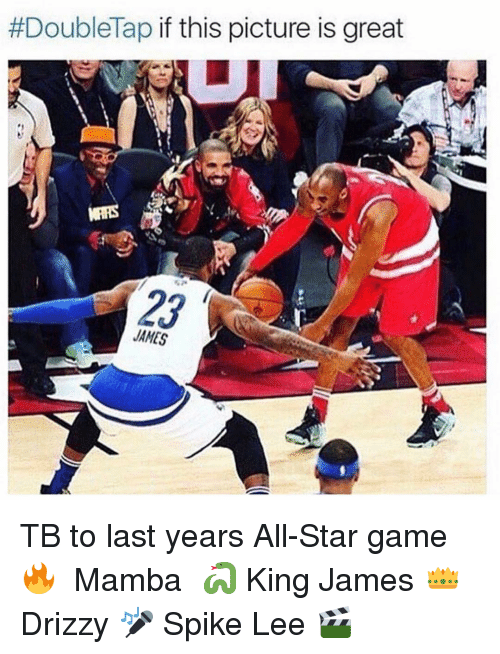 Spike Lee:  #Double Tap  if this picture is great  JAMES TB to last years All-Star game 🔥 ⠀ Mamba 🐍 King James 👑 Drizzy 🎤 Spike Lee 🎬
