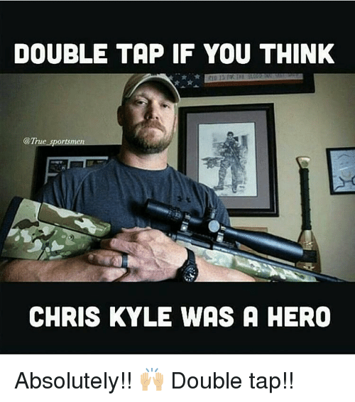 Memes, True, and Chris Kyle: DOUBLE TAP IF YOU THINK  True sportsm  CHRIS KYLE WAS A HERO Absolutely!! 🙌🏼 Double tap!!