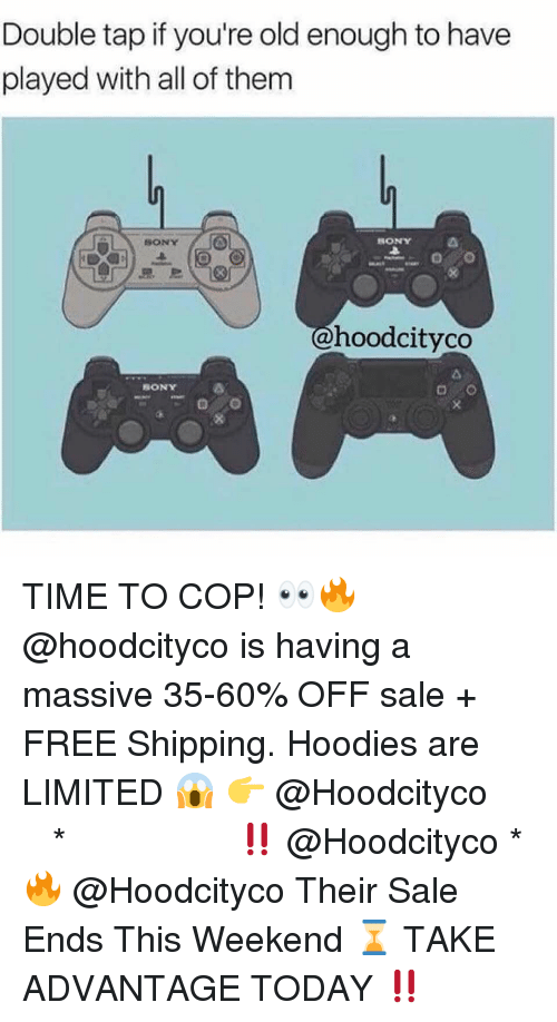 Youre Old: Double tap if you're old enough to have  played with all of them  SONY  SONY  르르  hoodcityco  SONY TIME TO COP! 👀🔥 @hoodcityco is having a massive 35-60% OFF sale + FREE Shipping. Hoodies are LIMITED 😱 👉 @Hoodcityco ⠀⠀⠀⠀⠀⠀⠀⠀⠀⠀⠀⠀⠀ ⠀ ⠀⠀ * ‼️ @Hoodcityco * 🔥 @Hoodcityco Their Sale Ends This Weekend ⌛️ TAKE ADVANTAGE TODAY ‼️