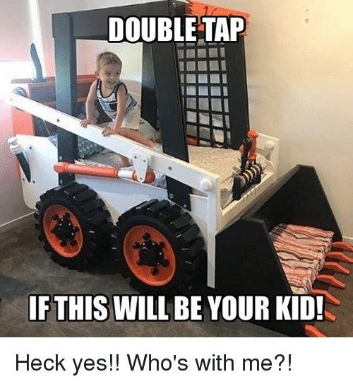 Memes, 🤖, and Yes: DOUBLE TAP  IFTHIS WILL BE YOUR KID! Heck yes!! Who's with me?!