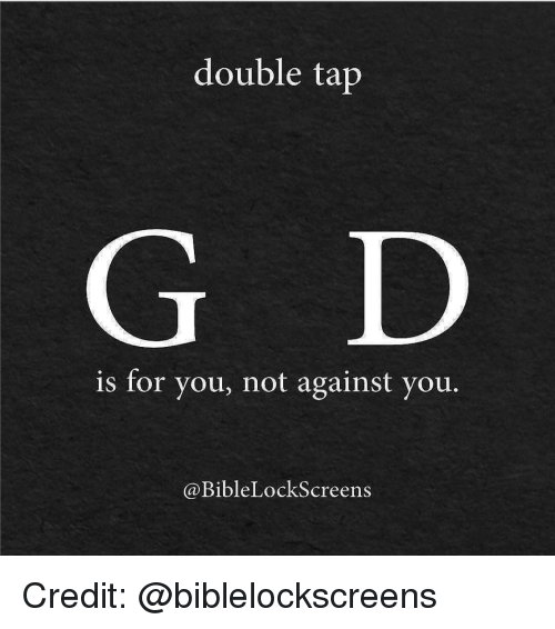 lockscreen: double tap  is for you, not against you.  Bible LockScreens Credit: @biblelockscreens