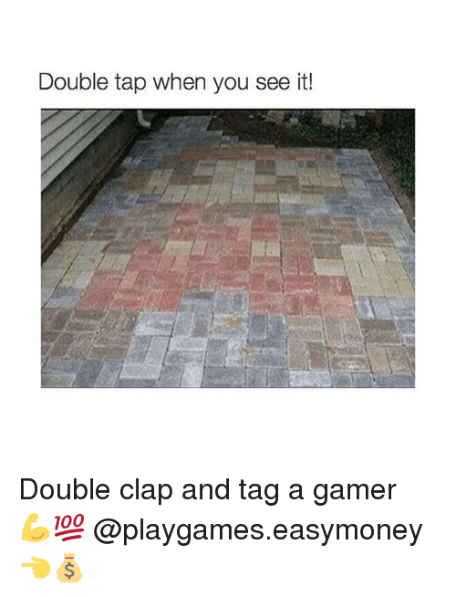 Memes, When You See It, and 🤖: Double tap when you see it! Double clap and tag a gamer 💪💯 @playgames.easymoney 👈💰