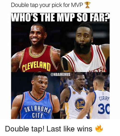 Memes, Cleveland, and 🤖: Double tap your pick for MVP  WHO'S THE MVP SO FARP  CLEVELAND  @NBAMEMES  URRY  35  3C  ALAHOMA  AR  CITY Double tap! Last like wins 🔥