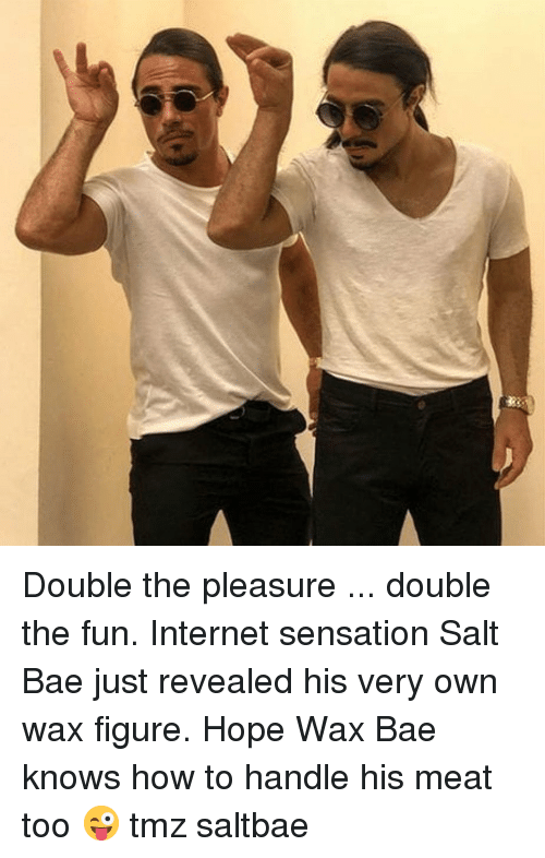 Salt Bae: Double the pleasure ... double the fun. Internet sensation Salt Bae just revealed his very own wax figure. Hope Wax Bae knows how to handle his meat too 😜 tmz saltbae