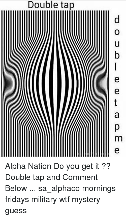 Memes, Wtf, and Guess: doubleetapme Alpha Nation Do you get it ?? Double tap and Comment Below ... sa_alphaco mornings fridays military wtf mystery guess
