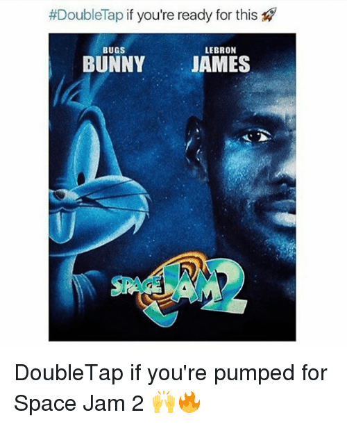 space-jams:  #DoubleTap if you're ready for this  LEBRON  BUGS  BUNNY JAMES DoubleTap if you're pumped for Space Jam 2 🙌🔥