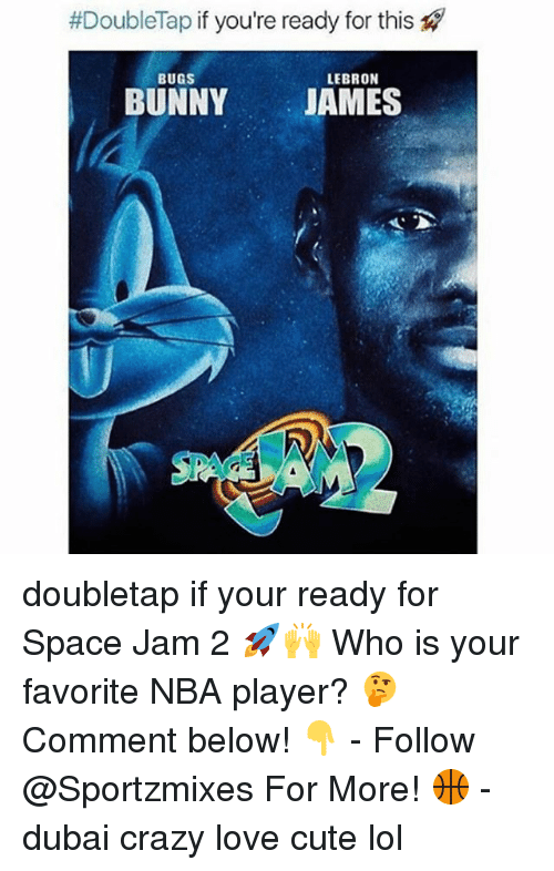space-jams:  #DoubleTap if you're ready for this  LEBRON  BUGS  BUNNY JAMES doubletap if your ready for Space Jam 2 🚀🙌 Who is your favorite NBA player? 🤔 Comment below! 👇 - Follow @Sportzmixes For More! 🏀 - dubai crazy love cute lol
